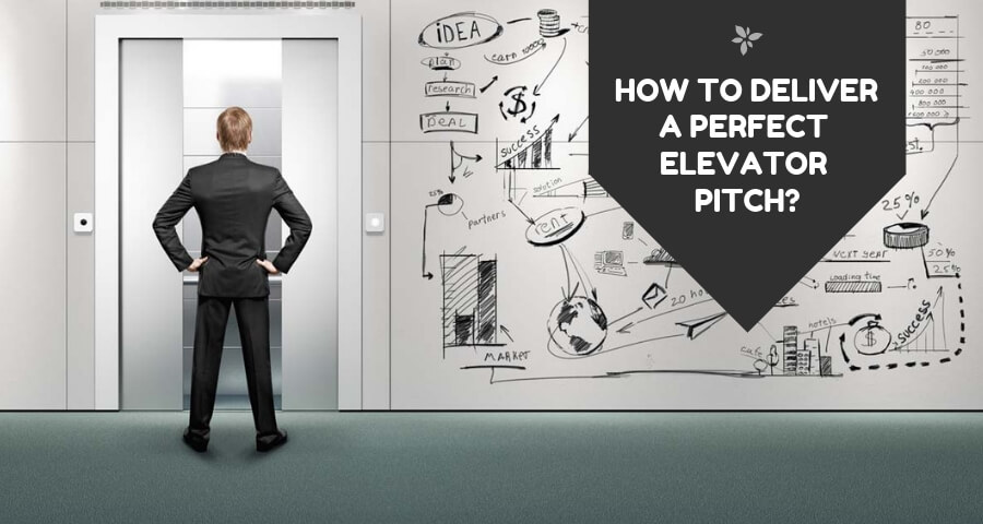 How to deliver a perfect elevator pitch?