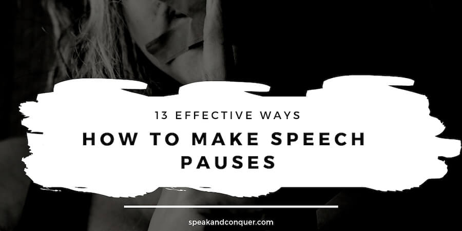 13 Effective Ways How to Make Speech Pauses