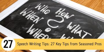 Speech Writing Tips: 27 Key Tips from Seasoned Pros