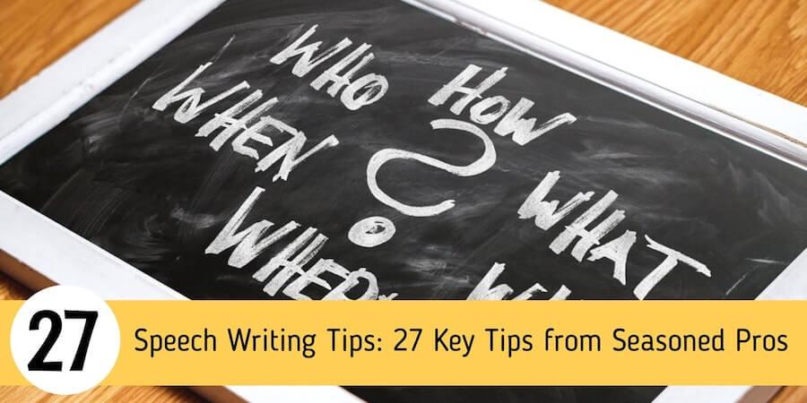 Speech Writing Tips: 27 Key Tips from Seasoned Pros