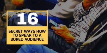 16 secret ways how to speak to a bored audience