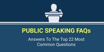 Public speaking FAQs: Answers To the Top 22 Most Common Questions