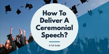 How To Deliver A Ceremonial Speech?