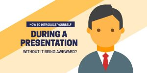 How to Introduce Yourself in a Presentation Without it Being Awkward