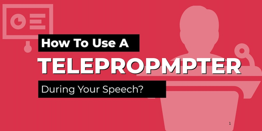 How to Use a Teleprompter During your Speech? A Complete Guide