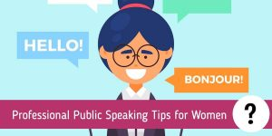 7+ Professional Public Speaking Tips for Women