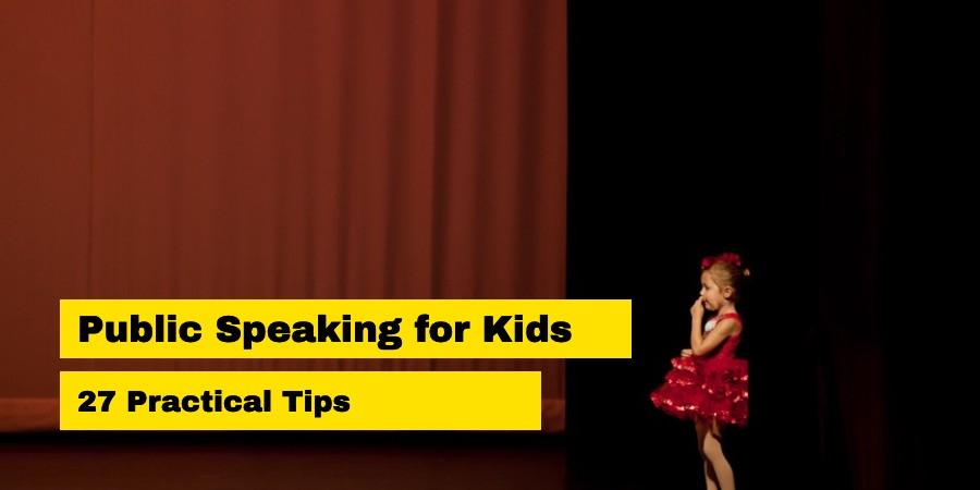 Public Speaking for Kids- 27 Practical Tips